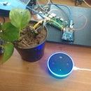 Plant Monitoring Using Alexa