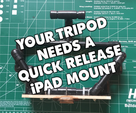 Your Camera Tripod Needs a Quick Release IPad Mount!