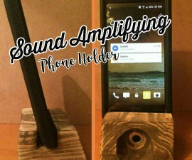Sound Amplifying Phone Holder