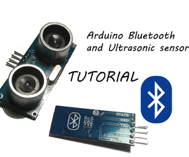 Arduino Bluetooth and Ultrasonic sensor TUTORIAL