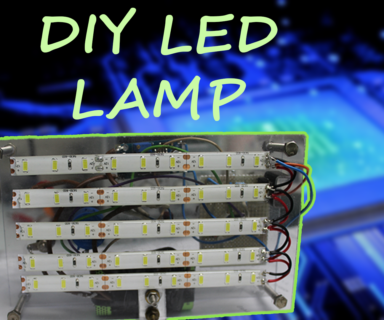 DIY LED LAMP: 7 Steps (with Pictures)