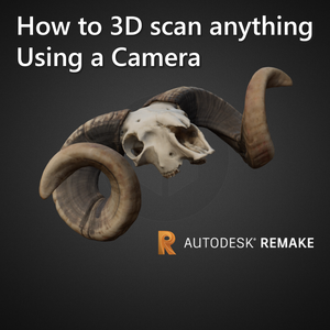 3D Scan Anything Using a Camera  (Photogrammetry With Autodesk Remake)
