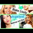 Blake Lively Inspired Makeup and Hair Tutorial!