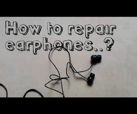 How to Repair Earphones