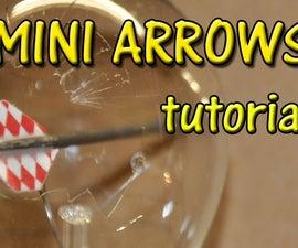 How To Make Mini Arrows ( Tutorial )