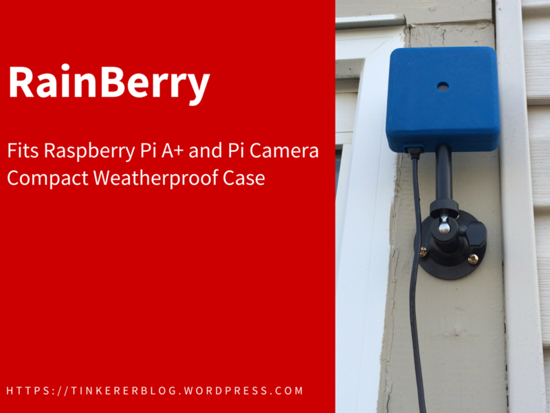Picture of RainBerry: Compact, Weatherproof Case for Raspberry Pi A+ and Pi Camera