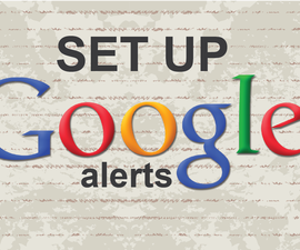 Easy steps to create Google Alerts