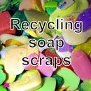 Recycling Soap Scraps
