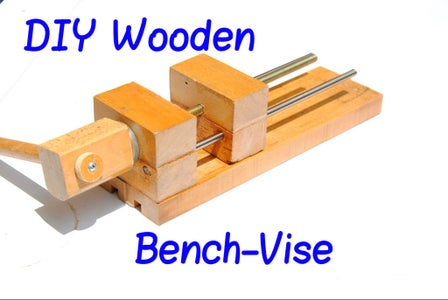 """How to Make a Wooden 6"""" Bench-Vise"""