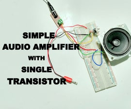Simple Audio Amplifier Using Single Transistor