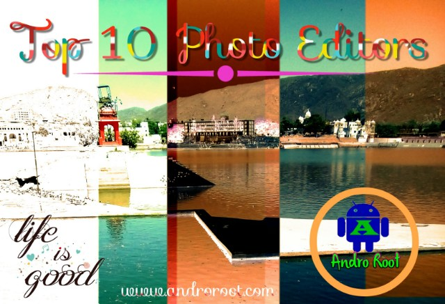Top 10 Quality Photo Editor App for Android: 10 Steps