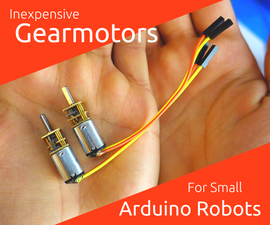 Inexpensive Gearmotors for Small Robots