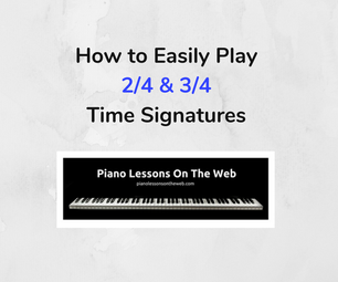 How to Easily Play 2/4 and 3/4 Time Signatures