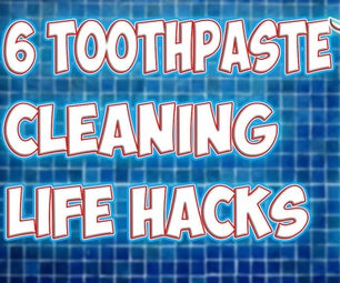 6 Toothpaste Cleaning LifeHacks