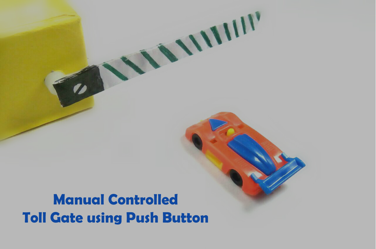 Picture of Manual Controlled Toll Gate Using Push Button