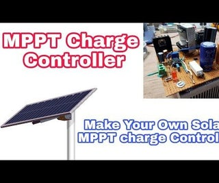 MPPT Charge Controller Part 1