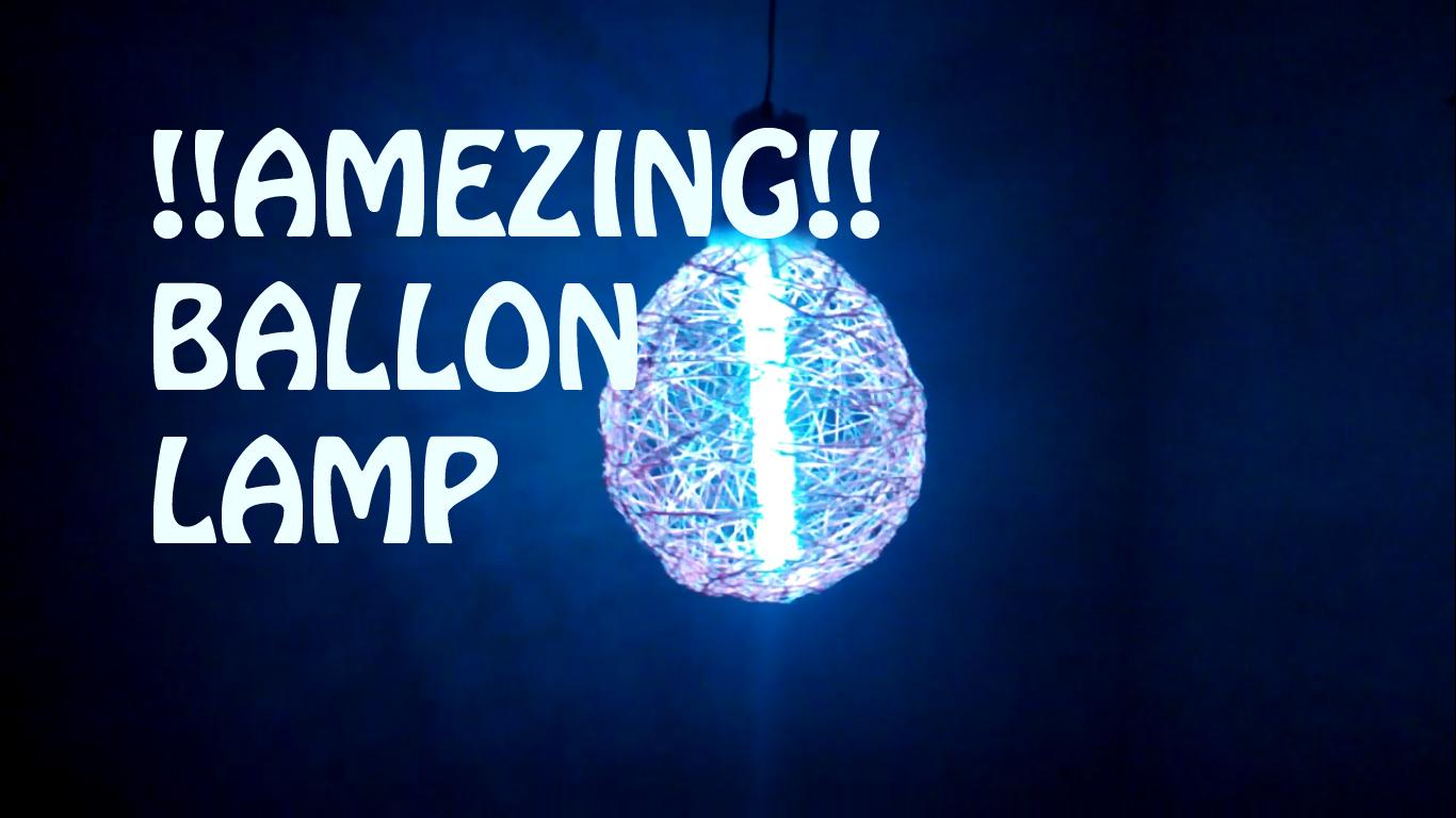 Picture of BALLON LAMP!!!AMAZING!!! (simple Awsome Ballon Lamp)!!
