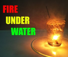 How To Make Fire Under Water !!? (DIY)