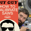 Calibrate Your Saws - DIY Guy