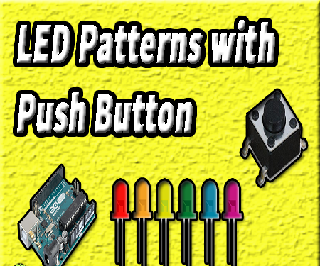 LED Patterns Arduino | Push Button | Arduino Tutorial