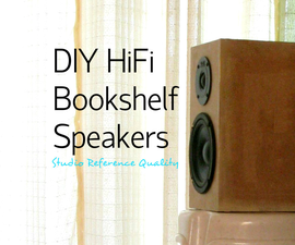 DIY HiFi Bookshelf Speakers (Studio Reference)