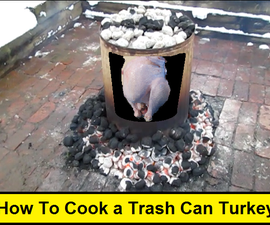 How to Cook a Trash Can Turkey