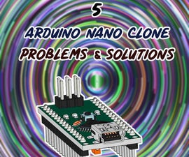5 Most Common Arduino Nano Clone Problems and Their Solutions