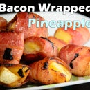 Bacon-Wrapped Pineapple
