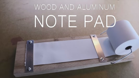 Wood and Aluminum Note Pad - Featured Maker: Giaco Whatever