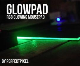 GLOWPad - an RGB Light Up Mouse Pad.