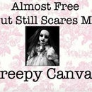 Almost Free But Still Scares Me - Creepy Canvas