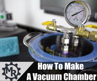 How to Make a Vacuum Chamber