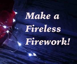 DIY Fireless Fireworks!