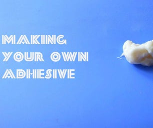Making Your Own Adhesive!