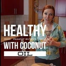 Healthy Peanut Butter with Coconut Oil