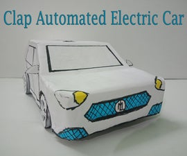 DIY    Clap Automated Electric Car    Without Arduino