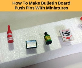 How to Make Bulletin Board Push Pins With Miniatures