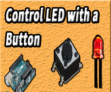 Control a LED With a Button | Push Button | LED | Arduino Tutorial