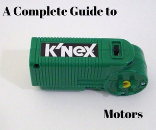 A Complete Guide to K'nex Motors