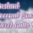 Instant Coconut Sweet Snowballs