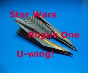How to Fold an Origami Star Wars U-wing From Rogue One