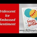 Use Iridescent Ice Embossing Powder To Create Sparkle