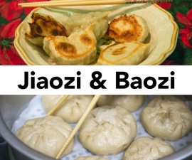 Baozi (Chinese Stuffed Steamed Buns) and Jiaozi (Chinese Dumplings) From Scratch