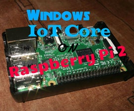 (OUTDATED) How To Flash Windows IoT Core On Raspberry Pi 2 And Access To It Through Web Browser