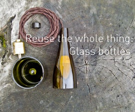 Reuse the whole thing: Glass bottles