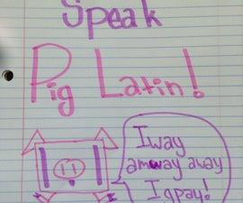 How To Speak Pig Latin