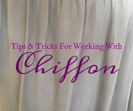Tips & Tricks for Working With Chiffon