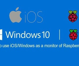 Let's Use IOS/Windows As a Monitor of Raspberry Pi