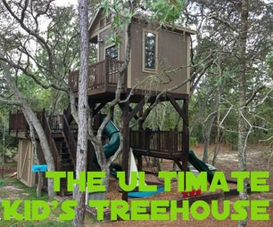 The Ultimate Kid's Treehouse