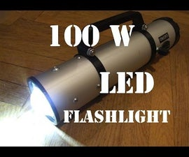 DIY 100W Led Flashlight